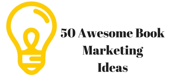 50 Awesome Book Marketing Ideas